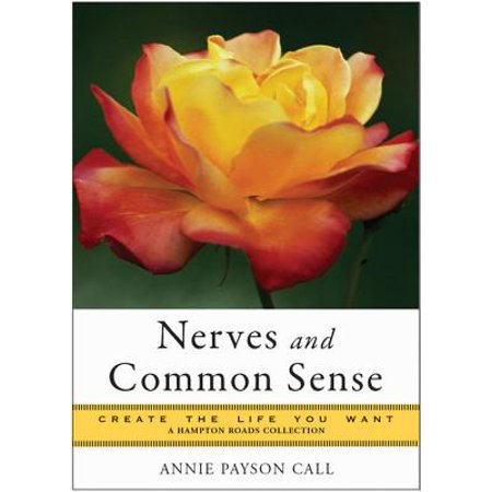 Nerves and Common Sense: Create the Life You Want, A Hampton Roads Collection - eBook