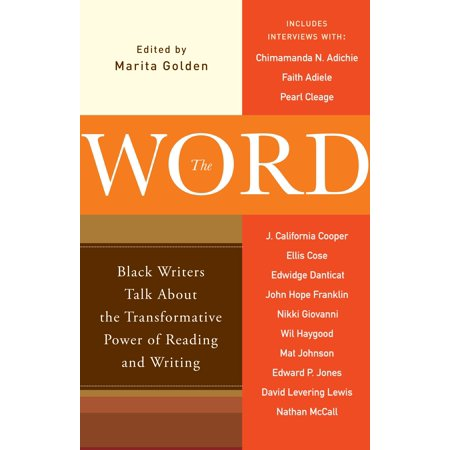 The Word : Black Writers Talk About the Transformative Power of Reading and Writing