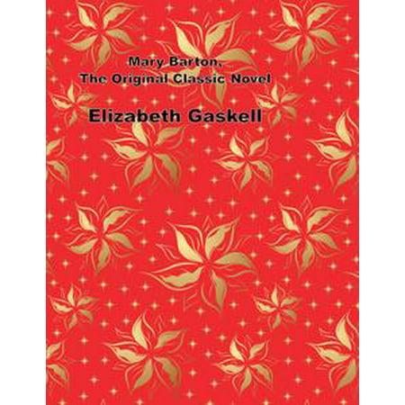 - Mary Barton, The Original Classic Novel - eBook