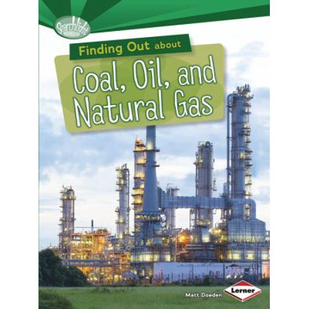 Finding Out About Coal  Oil  And Natural Gas  9781467745536