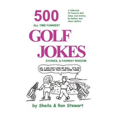 500 All Time Funniest Golf Jokes, Stories & Fairway
