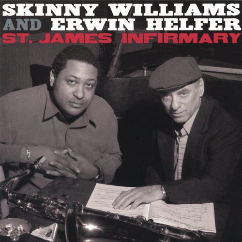 Skinny Williams/Helfer - St. James Infirmary [CD]