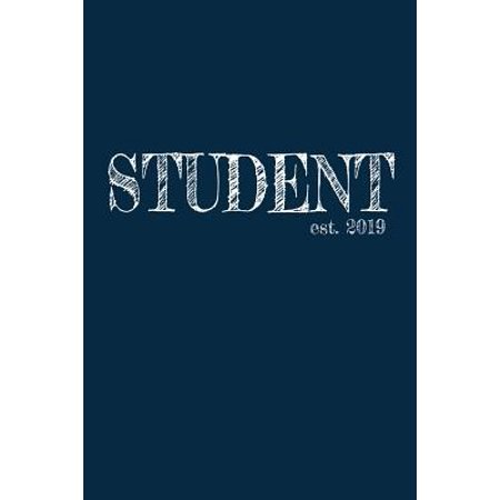 Student est. 2019: 6x9 College Ruled Lined Journal Graduation Gift for College or University Graduate - 120 Pages for college, high schoo