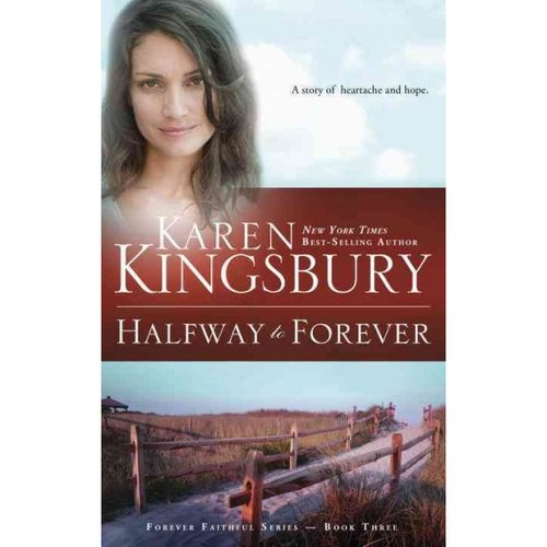 Halfway to Forever: Book 3 in the Forever Faithful Series