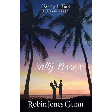 Salty Kisses: Christy and Todd the Baby Years Book 2 - image 1 de 1