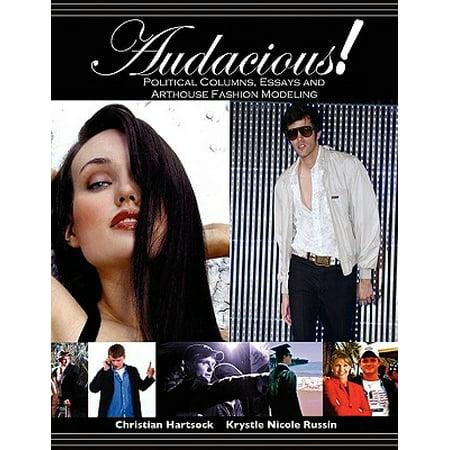 Fashion Column - Audacious! Political Columns, Essays and Arthouse Fashion Modeling