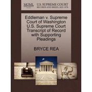 Eddleman V. Supreme Court of Washington U.S. Supreme Court Transcript of Record with Supporting Pleadings
