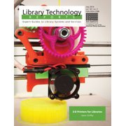 Library Technology Reports: 3-D Printers for Libraries (Paperback)