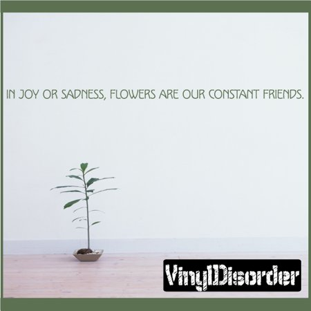 In Joy Or Sadness  Flowers Are Our Constant Friends Wall Quote Mural Decal 36 Inches