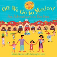 Off We Go to Mexico!: An Adventure in the Sun (Paperback)