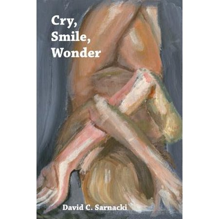 Cry, Smile, Wonder : Poems - Crying Smile