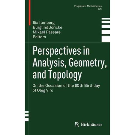Perspectives In Analysis  Geometry  And Topology  On The Occasion Of The 60Th Birthday Of Oleg Viro