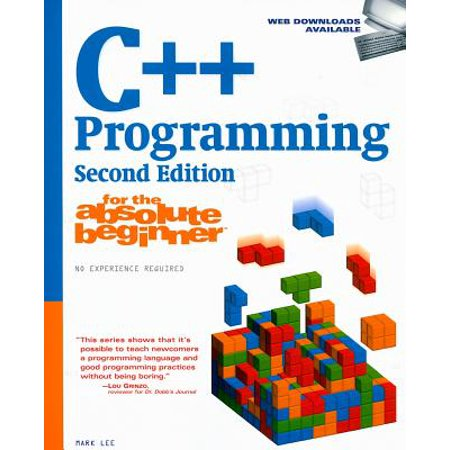 C++ Programming for the Absolute Beginner (The Best Programming Language For Beginners)