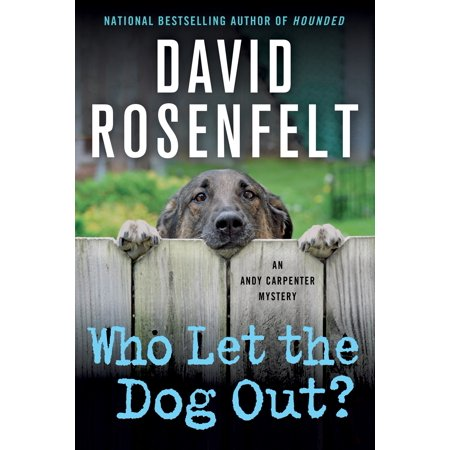 Who Let the Dog Out? : An Andy Carpenter Mystery ()