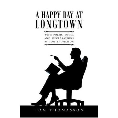 A Happy Day at Longtown: With Poems, Songs and Declarations by Tom Thomasson by