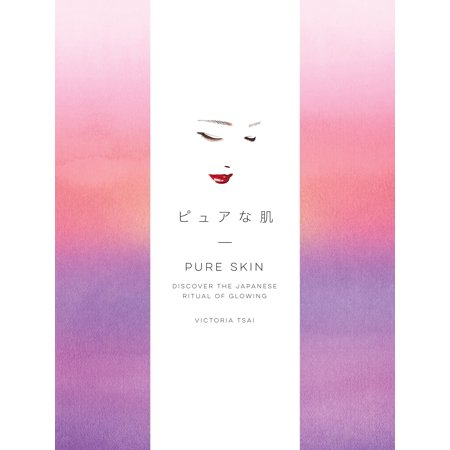 Pure Skin : Discover the Japanese Ritual of