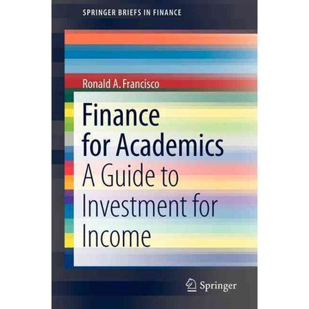 Finance For Academics  A Guide To Investment For Income