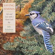 Saving Jemima Lib/E: Life and Love with a Hard-Luck Jay (Audiobook)