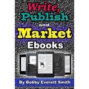 Write, Publish and Market E-Books - eBook