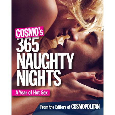 Cosmo's 365 Naughty Nights : A Year of Hot Sex