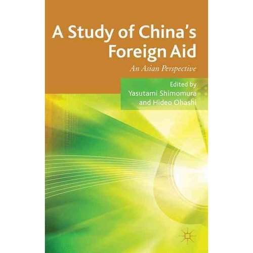 A Study of China's Foreign Aid: An Asian Perspective