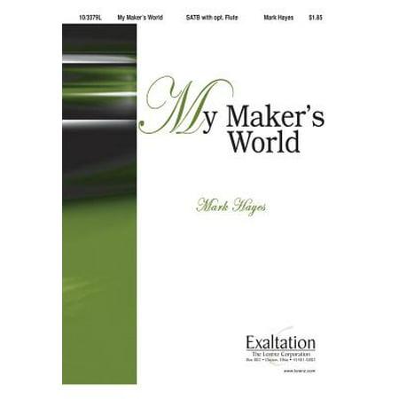 My Maker's World-Sac Anthem - SATB,Piano - Fl - Mark Hayes - Sheet Music - 103379L ()