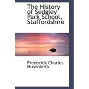 The History of Sedgley Park School, Staffordshire