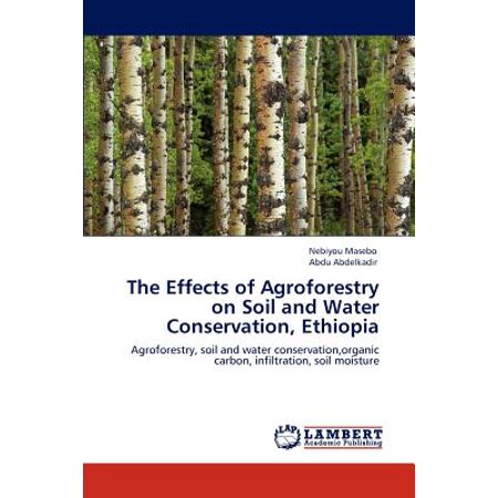The Effects of Agroforestry on Soil and Water Conservation,