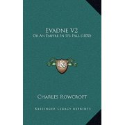 Evadne V2 : Or an Empire in Its Fall (1850)