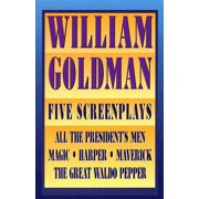 Applause Books: William Goldman: Five Screenplays with Essays (Paperback)