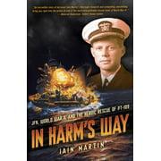 In Harm's Way: Jfk, World War II, and the Heroic Rescue of PT 109: Jfk, World War II, and the Heroic Rescue of PT 109 (Hardcover)