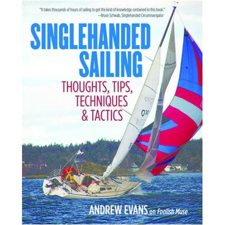 Singlehanded Sailing  Thoughts  Tips  Techniques   Tactics