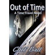 Out of Time: a Time Travel Novel - eBook