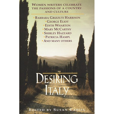 Desiring Italy : Women Writers Celebrate the Passions of a Country and Culture - Paperback - How Cultures Celebrate Halloween