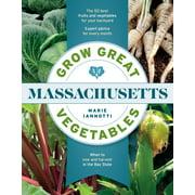 Grow Great Vegetables in Massachusetts - Paperback