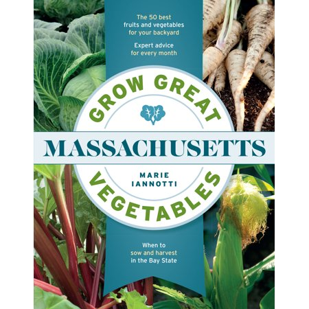 Grow Great Vegetables in Massachusetts - Paperback
