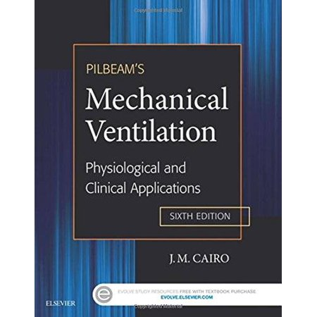 Pilbeam's Mechanical Ventilation: Physiological and Clinical Applications, 6e, Pre-Owned (Paperback)
