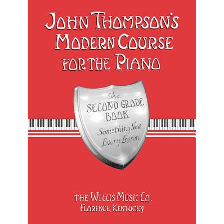 John Thompson's Modern Course for the Piano - Second Grade (Book Only) : Second Grade