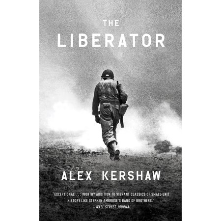 The Liberator : One World War II Soldier's 500-Day Odyssey from the Beaches of Sicily to the Gates of (Liberator Engines)