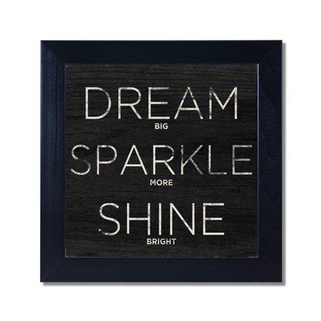 Dream, Sparkle, Shine (Shine Bright) Black Framed Art Print Poster 12x12 Dream Framed Art Print
