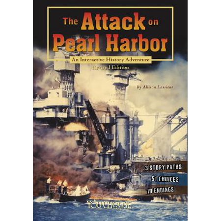 The Attack on Pearl Harbor : An Interactive History