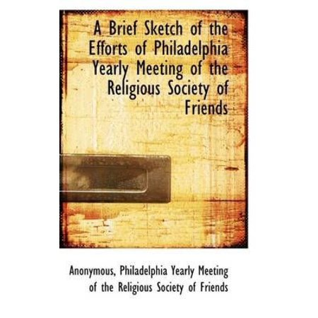 A Brief Sketch of the Efforts of Philadelphia Yearly Meeting of the Religious Society of Friends - image 1 of 1