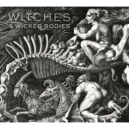 - Witches & Wicked Bodies