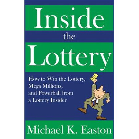 Inside The Lottery  How To Win The Lottery  Mega Millions  And Powerball From A Lottery Insider