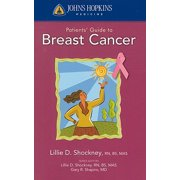 Johns Hopkins Patient Guide to Breast Cancer