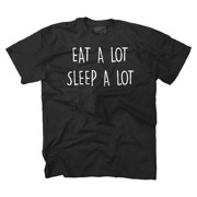 Eat A Lot Sleep A Lot Funny Sayings Humorous Fashion Humorous T-Shirt Tee by Brisco Brands