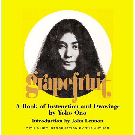 Grapefruit : A Book of Instructions and Drawings by Yoko