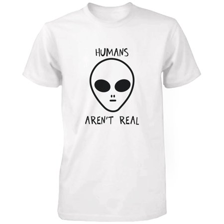 5a14a5a5ee 365 Printing inc - Humans Aren't Real Alien Men's Funny T Shirt Humorous Tee  Cute Graphic Tshirt Funny Shirt - Walmart.com