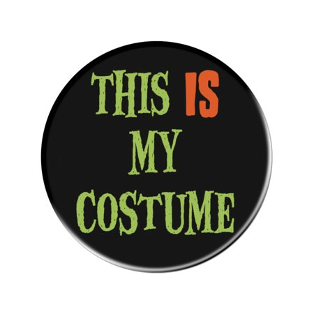 This Is My Costume Button Pin Halloween Costume - Disfraz Pin Up Halloween