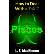 How To Deal With A Toxic Pisces - eBook